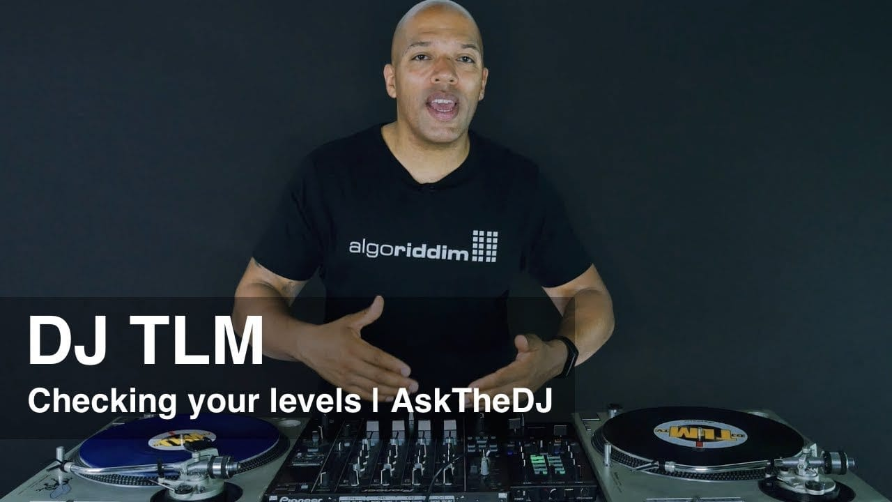 Checking your output levels - AskTheDJ Episode 8